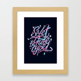 So, let there be type Framed Art Print