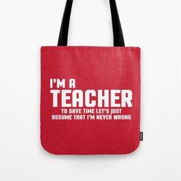 I'm A Teacher Funny Quote Tote Bag