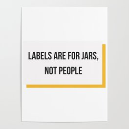 Labels are for Jars, not People Poster