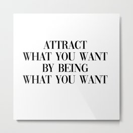 attract what you want Metal Print