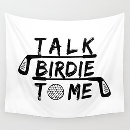 Talk Birdie To Me - Funny Golf Golfer Golfing Gift Wall Tapestry