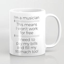 Musicians have to eat too! (treble/light colors) Coffee Mug