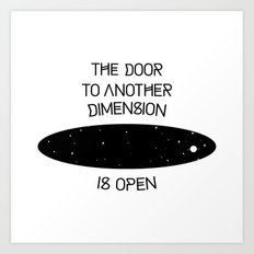 The door to another dimension Art Print