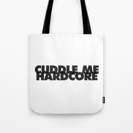 Cuddle Me Hardcore Tote Bag