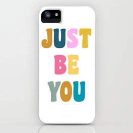 Colorful Just Be You Lettering iPhone Case