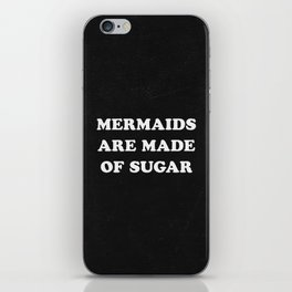Mermaids Are Made of Sugar iPhone Skin