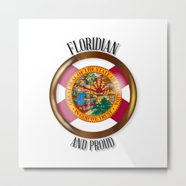 Florida Proud Flag Button Metal Print