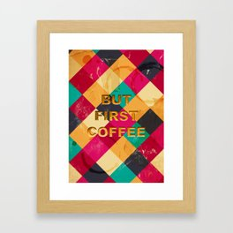 But first Coffee – Notebooks & more Framed Art Print