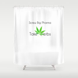 Scre Big Phama - Take Herbs Shower Curtain