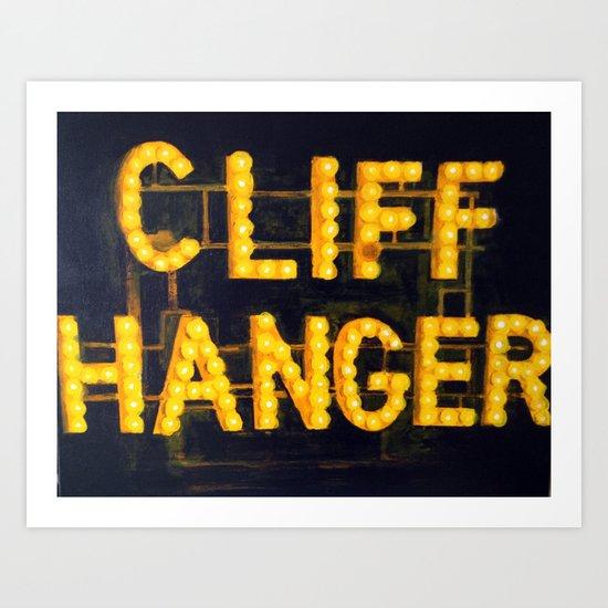 CLIFF HANGER  Art Print