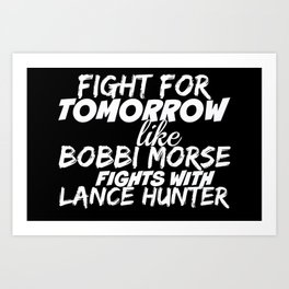 Fight For Tomorrow Like Bobbi Morse Fights with Lance Hunter - AoS Art Print