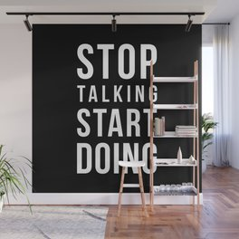 Stop talking, start doing! Quote Wall Mural