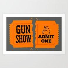 Ticket to the Gun Show Art Print