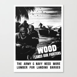 Wood Lands Our Fighters -- WWII Propaganda Canvas Print