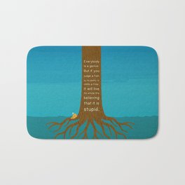 Lab No.4 Everyday Is A Genius.  But If You Judge A Fish By Its Ability To Climb A Tree Quotes poster Bath Mat
