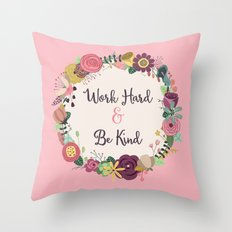 Work Hard & Be Kind Throw Pillow