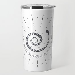 The dose makes the poison Travel Mug
