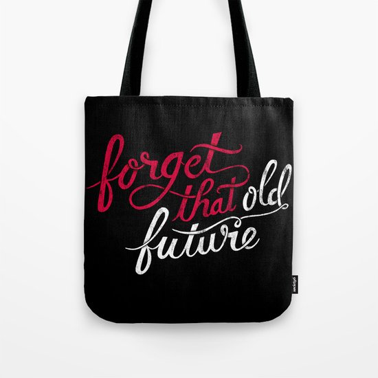 Forget that Old Future Tote Bag