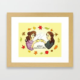 Girls Just Wanna Have Coffee Framed Art Print