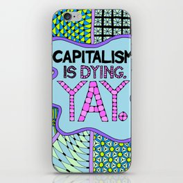 Capitalism is Dying. Yay. iPhone Skin