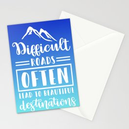 Difficult Roads Often Lead To Beautiful Destinations Stationery Cards