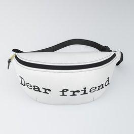 Dear Friend. Fanny Pack
