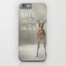 I am Safe I am Strong I am Brave Baby Deer iPhone 6 Slim Case