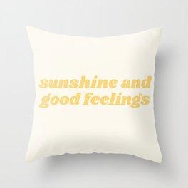sunshine and good feelings Throw Pillow