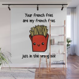 Your French Fries Wall Mural