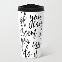 If You Can Dream It You Can Do It,Kids Room Decor,Children Quote,Kids Gift,Nursery Decor,Quote Print Travel Mug