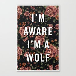 I'm Aware I'm A Wolf Canvas Print