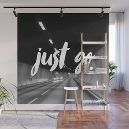 Just Go Wall Mural