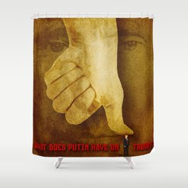 What Does Putin Have On Trump? Shower Curtain