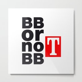 BB or not BB - Shakespeare #2 Metal Print