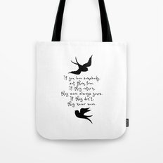 If You Love Someone, Set Them Free. Tote Bag