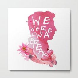 ross - we were on a break Metal Print