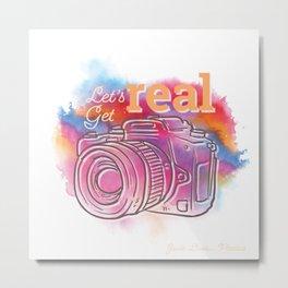 Let's Get Real Camera Metal Print