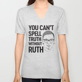 You can't spell truth without Ruth Unisex V-Neck