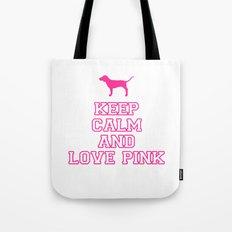 Keep Calm and Love PINK Tote Bag