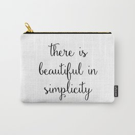 there is beautiful in simplicity Carry-All Pouch