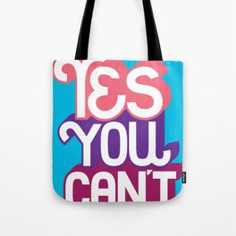 Yes You Can't. - A Lower Management Motivator Tote Bag