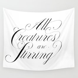 'All Creatures are Stirring' Hand lettering Wall Tapestry