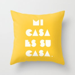 mi casa es su casa. Throw Pillow