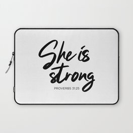 SHE IS STRONG, Proverbs 31 : 25 Laptop Sleeve
