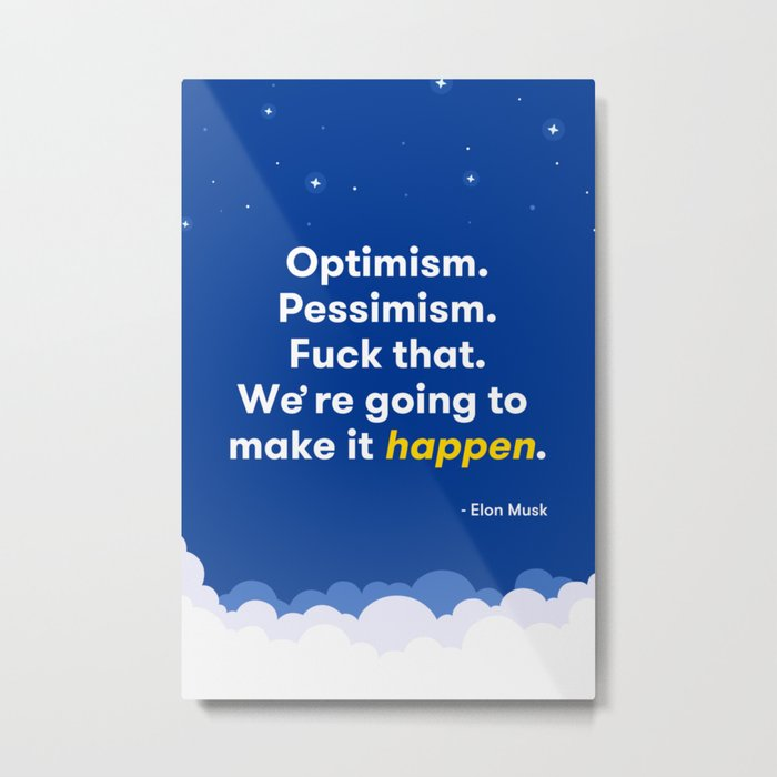 Elon Musk Optimism Quote Metal Print
