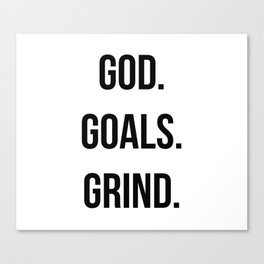God. Goals. Grind (Christian quote, boss quote) Canvas Print
