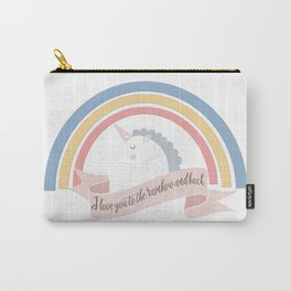 I love you to the rainbow and back! Carry-All Pouch