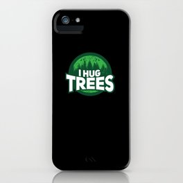 Hug Trees Tree Hugger Nature Lover Botanical Gift iPhone Case