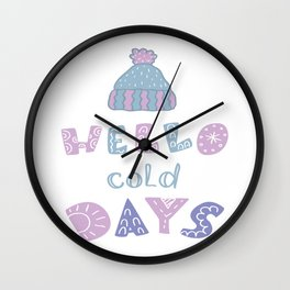 Hello cold Days Wall Clock