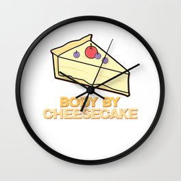 Body by Cheesecake Desserts Food Crust Cheese Sweets Pastry Wall Clock